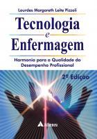 Tecnologia e Enfermagem - Harmonia para a Qualidade do Desempenho Profissional
