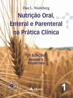 Nutrição Oral Enteral e Parenteral Prática Clínica - 5ª Edição
