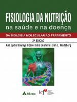 Fisiologia da Nutrição na Saúde e na Doença - Da Biologia Molecular ao Tratamento - 2ª Edição