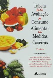 Tabela para Avaliação de Consumo Alimentar em Medidas Caseiras