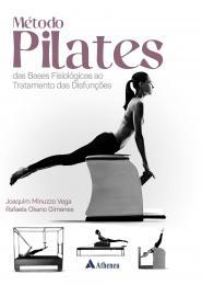 Método Pilates das Bases Fisiológicas ao Tratamento das Disfunções
