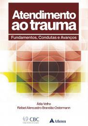 Atendimento ao Trauma CBC - Fundamentos, Condutas e Avanços