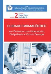Cuidado Farmacêutico Pacientes com Hipertensão, Dislipidemia e outras Doenças Vol.2
