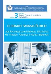 Cuidado Farmacêutico Pacientes com diabetes, Distúrbios da tireoide, Anemias e outras Doenças Vol. 3