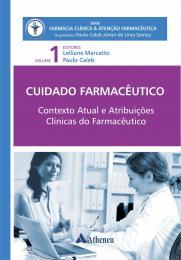 Cuidado Farmacêutico Contexto Atual e Atribuições Clínicas do Farmacêuticas Vol.1