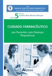 Cuidado Farmacêutico Aos Pacientes com Doenças Psiquiátricas Vol. 5