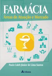 Farmácia - Áreas de Atuação e Mercado