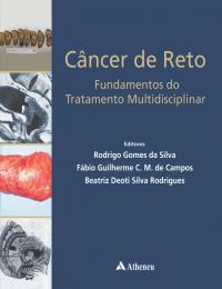 Câncer de Reto - Fundamentos do Tratamento Multidisciplinar