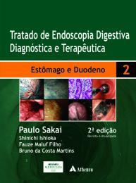 Tratado de Endoscopia Digestiva Diagnóstico e Terapêutica Estomago e Duodeno - 2ª Edição