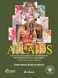 ATLAIDS - Atlas de Patologia da Síndrome da Imunodeficiência Adquirida (AIDS/HIV) - 2ª Edição