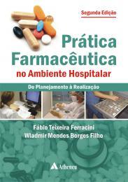 Prática Farmacêutica no Ambiente Hospitalar do Planejamento à Reabilitação