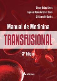 Manual de Medicina Transfusional - 2ª Edição