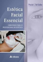 Estética Facial Essencial Orientações para o Profissional de Estética