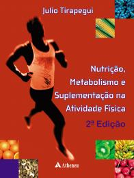 Nutrição, Metabolismo e Suplementação na Atividade Física - 2ª Edição