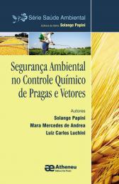 Segurança Ambiental no Controle Químico de Pragas e Vetores - Volume 1