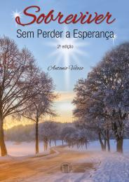 Sobreviver Sem Perder a Esperança - 2ª Edição