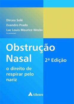 Obstrução Nasal o Direito de Respirar pelo Nariz - 2ª Edição