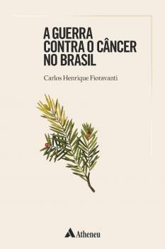 A Guerra Contra o Câncer no Brasil