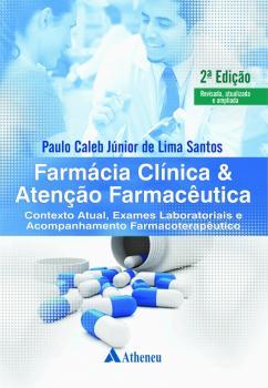 Farmácia Clínica e Atenção Farmacêutica - 2ª Edição