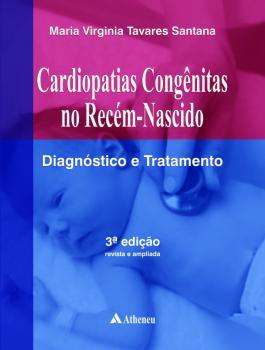 Cardiopatias Congênitas no Recém Nascido - Diagnóstico e Tratamento - 3ª Edição