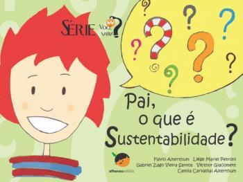 Pai, o que é Sustentabilidade? - Volume 2