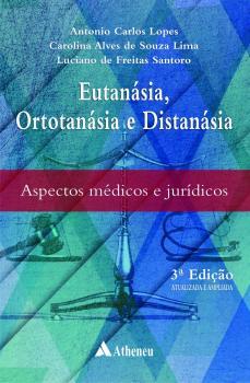 Eutanásia Ortotanásia e Distanasia - 3ª Edição