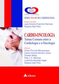 Cárdio-Oncologia: Temas Comuns entre a Cardiologia e a Oncologia