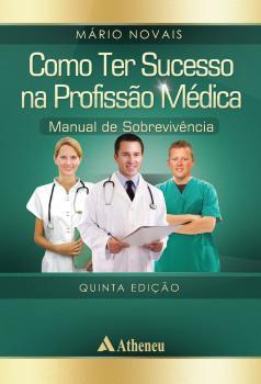 Como Ter Sucesso na Profissão Médica 5 Edição