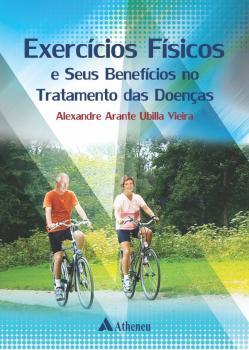 Exercícios Físicos e seus Benefícios no Tratamento de Doenças