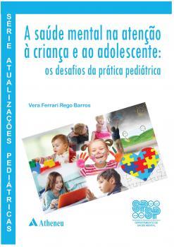 A Saúde Mental na Atenção a Criança e ao Adolescente