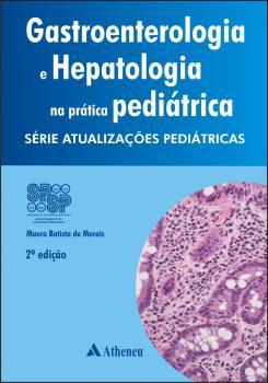 Gastroenterologia e Hepatologia na Prática - 2ª Edição