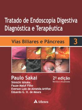 Tratado de Endoscopia Digestiva - Volume 3 - Vias Biliares e Pâncreas - 2ª Edição