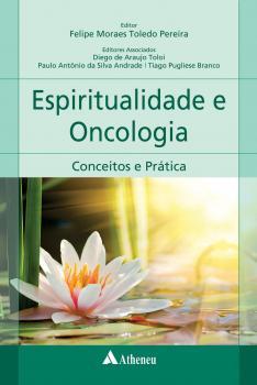 Espiritualidade em Oncologia Conceitos e Prática