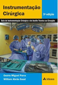 Instrumentação Cirúrgica Guia de Instrumentação Cirúrgica e de Auxílio Técnico ao Cirurgião