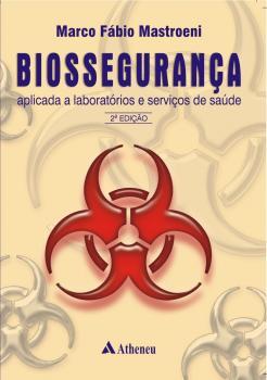 Biossegurança Aplicada a Laboratórios e Serviços de Saúde
