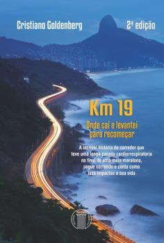 Km 19 - Onde Caí e Levantei para Recomeçar - 2ª Edição